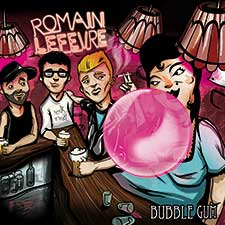 Romain Lefèvre : Bubble Gum